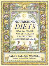 Nourishing Diets: What Our Paleo, Ancestral and Traditional Ancestors Really Ate