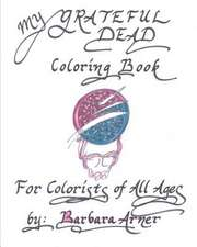 My Grateful Dead Coloring Book