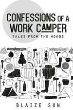 Confessions of a Work Camper