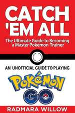 Catch Em All - The Ultimate Guide to Becoming a Master Pokemon Trainer