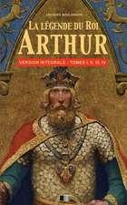 La Legende Du Roi Arthur - Version Integrale Tomes I, II, III, IV