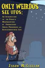 Only Weirdos See UFOs