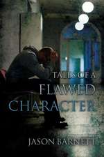Tales of a Flawed Character