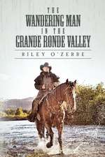 The Wandering Man in the Grande Ronde Valley