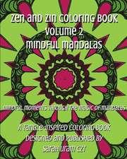 Zen and Zin Coloring Book Vol. 2 - Mindful Mandalas