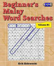 Beginner's Malay Word Searches - Volume 5