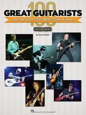 100 Great Guitarists and the Gear That Made Them Famous
