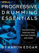 Progressive Drumming Essentials: Polyrhythms, Twisting Time, Rhythm Theory & More