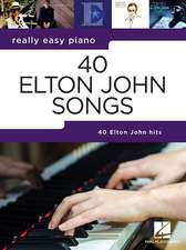 40 Elton John Songs: Really Easy Piano Series