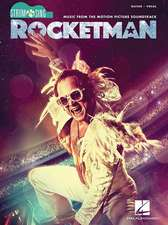 Rocketman - Strum & Sing Series for Guitar: Music from the Motion Picture Soundtrack