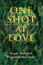One Shot at Love