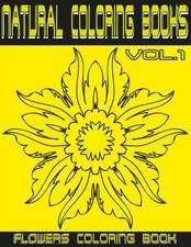 Natural Coloring Flowers Vol. 1