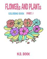 Flower and Plant Coloring Book Part I