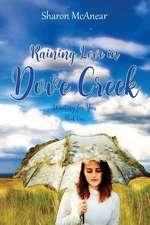 Raining Love in Dove Creek