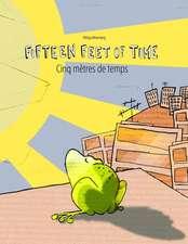 Fifteen Feet of Time/Cinq Metres de Temps