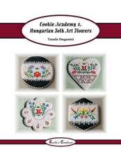 Cookie Academy 4. - Hungarian Folk Art Flowers