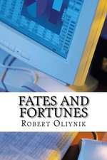 Fates and Fortunes