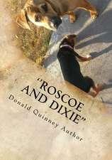 ''Roscoe and Dixie''