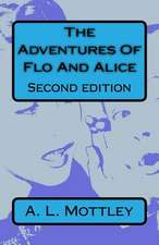 The Adventures of Flo and Alice. Second Edition
