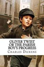 Oliver Twist or the Parish Boy's Progress Charles Dickens