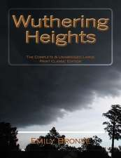 Wuthering Heights the Complete & Unabridged Large Print Classic Edition