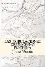 Las Tribulaciones de Un Chino En China (Spanish Edition)