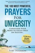 Prayer - The 100 Most Powerful Prayers for University - 2 Amazing Bonus Books to Pray for Students & Success