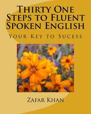 Thirty One Steps to Fluent Spoken English