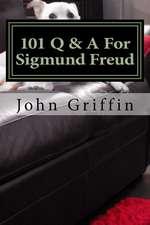 101 Q & A for Sigmund Freud