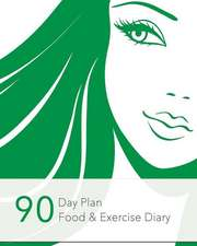 90 Day Plan, Food & Exercise Diary