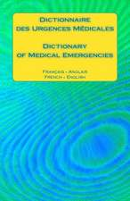Dictionnaire Des Urgences Medicales / Dictionary of Medical Emergencies