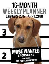 2017-2018 Weekly Planner - Most Wanted Dachshund