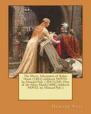 The Merry Adventures of Robin Hood. (1883) Children's Novel by