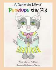 A Day in the Life of Penelope the Pig