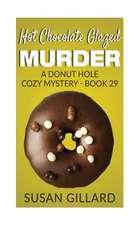 Hot Chocolate Glazed Murder