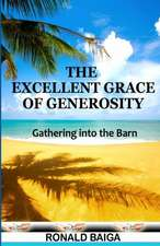 The Excellent Grace of Generosity