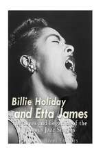 Billie Holiday and Etta James