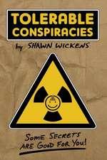 Tolerable Conspiracies