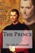 The Prince Niccolo Machiavelli