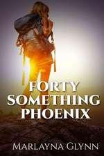 Forty Something Phoenix