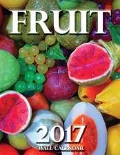 Fruit 2017 Wall Calendar (UK Edition)