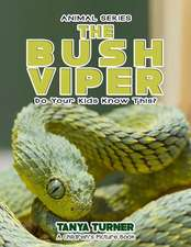 The Bush Viper Do Your Kids Know This?