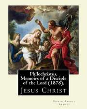 Philochristus, Memoirs of a Disciple of the Lord (1878). by