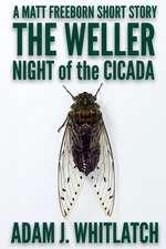 The Weller - Night of the Cicada