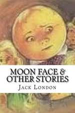 Moon Face & Other Stories