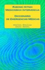 Rjecnik Hitnih Medicinskih Intervencija / Diccionario de Emergencias Medicas