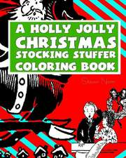 A Holly Jolly Christmas Stocking Stuffer Coloring Book