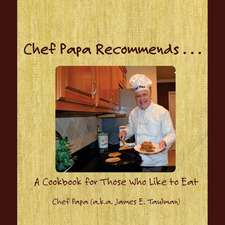 Chef Papa Recommends . . .