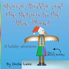 Murray Birdday and the Return to the Blue Planet