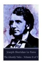 Joseph Sheridan Le Fanu - The Ghostly Tales - Volume II of V